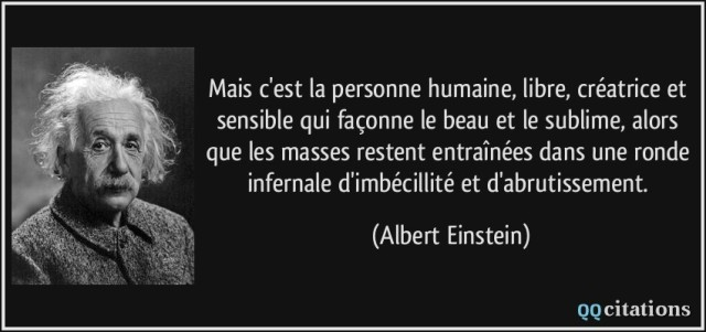 quote-mais-c-est-la-personne-humaine-libre-creatrice-et-sensible-qui-faconne-le-beau-et-le-sublime-albert-einstein-199799